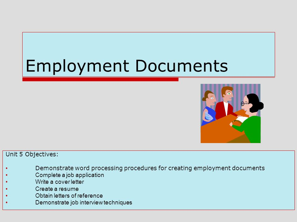 Employment Documents Unit 5 Objectives: