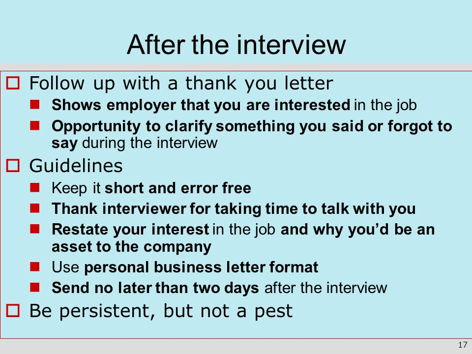 After the interview Follow up with a thank you letter Guidelines
