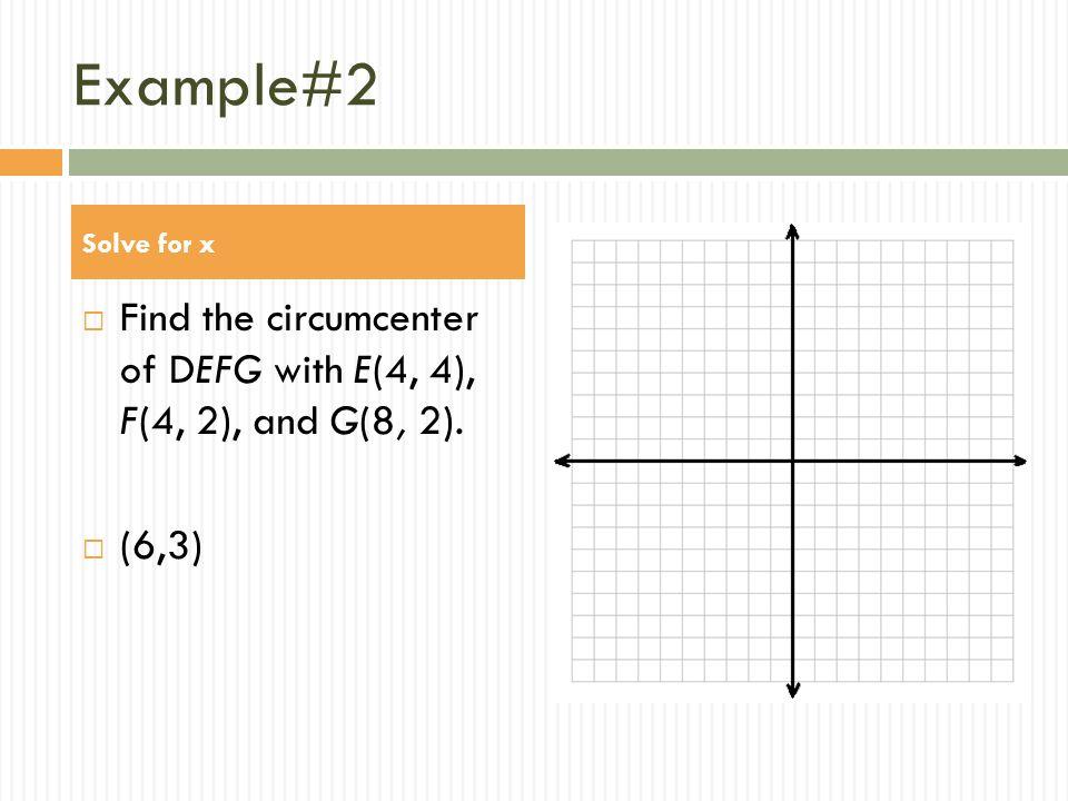 circumcenter formula. find the circumcenter of defg with e(4 formula