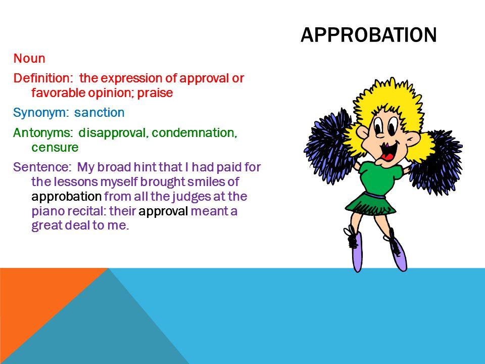 2 Approbation Noun Definition: ...