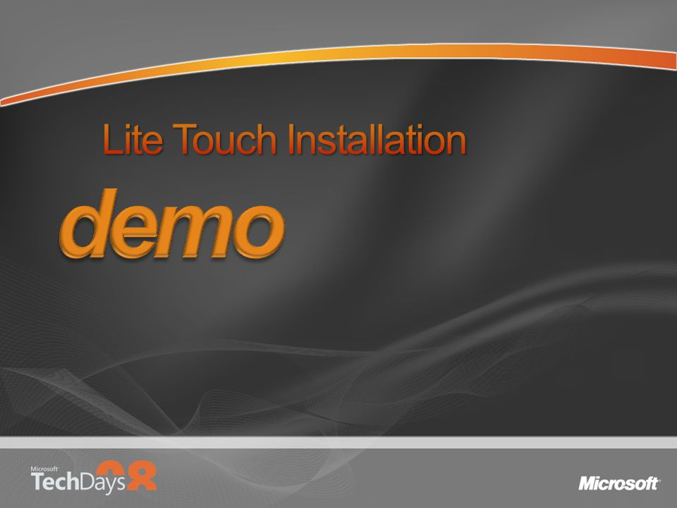 Lite Touch Installation
