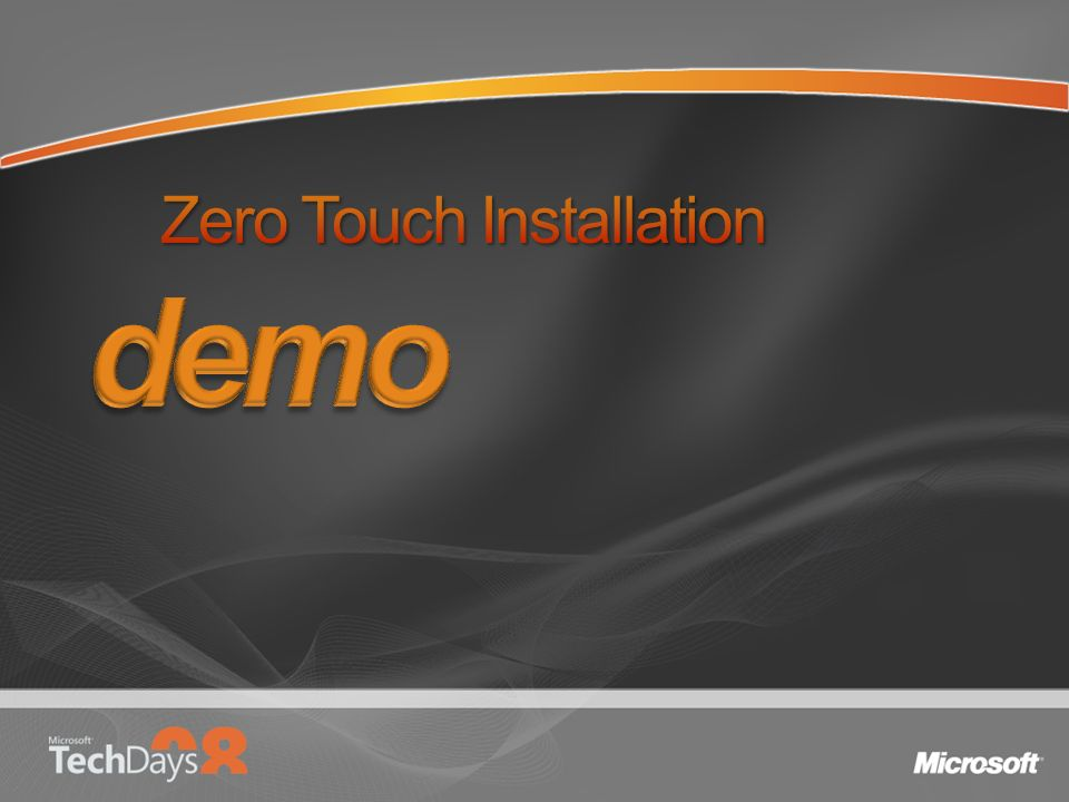 Zero Touch Installation