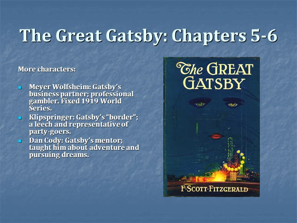 great gatsby 3 chapters There was music from my neighbor's house through the summer nights in his  blue gardens men and girls came and went like moths among the whisperings  and.