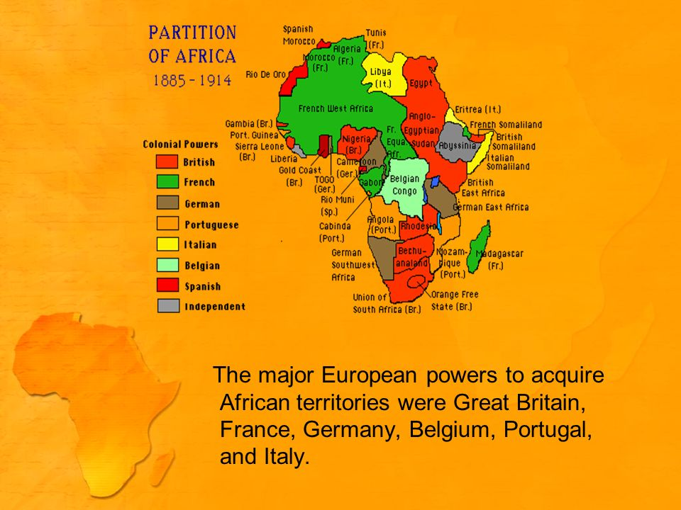 The major European powers to acquire African territories were Great Britain, France, Germany, Belgium, Portugal, and Italy.