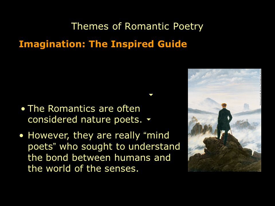 romantics poets The romantics renounced the rationalism and order associated with the preceding enlightenment era, stressing the importance of expressing authentic personal feelings they had a real sense of responsibility to their fellow men: they felt it was their duty to use their poetry to inform and inspire others, and to change society.