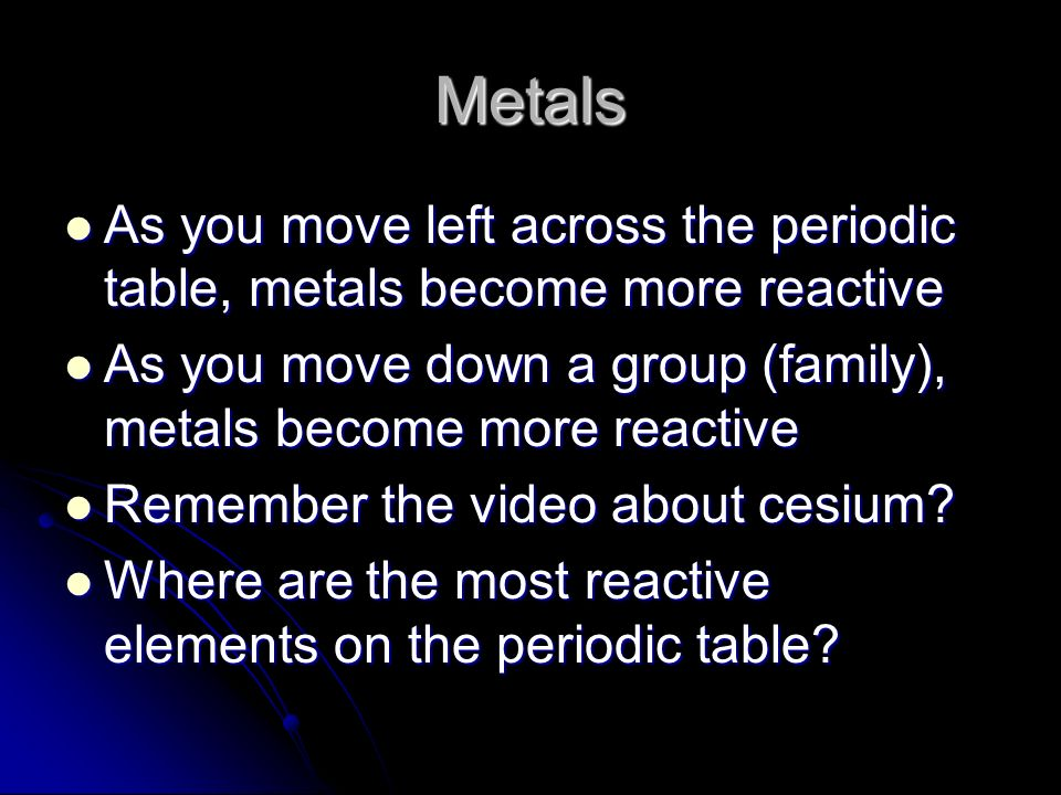 metals as you move left across the periodic table metals become more reactive as - Periodic Table As You Move Down