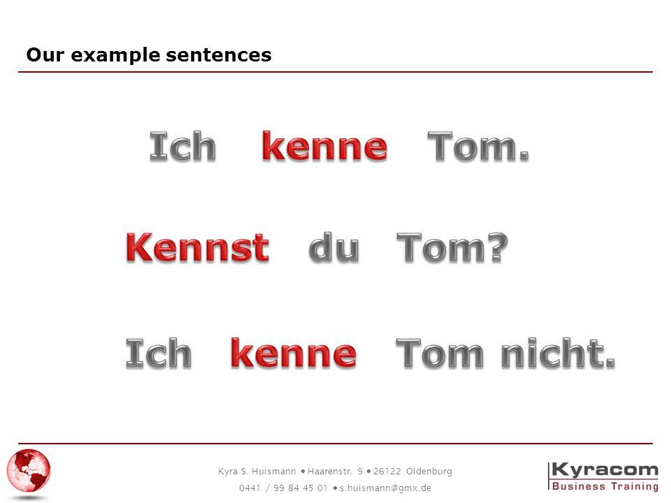 Ich kenne Tom. Kennst du Tom Ich kenne Tom nicht.