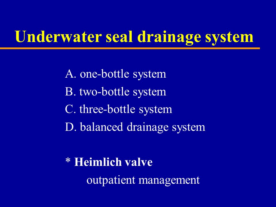 underwater seal drainage tube management 2 understanding chest drainage  to the chest tube any drainage from the chest flows into this  and amount of drainage water seal chamber.