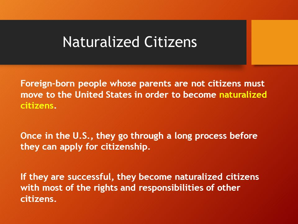 allow naturalized citizens to run for Allow every citizen to run for president millions of naturalized citizens have served this country with honor and distinction in the government.