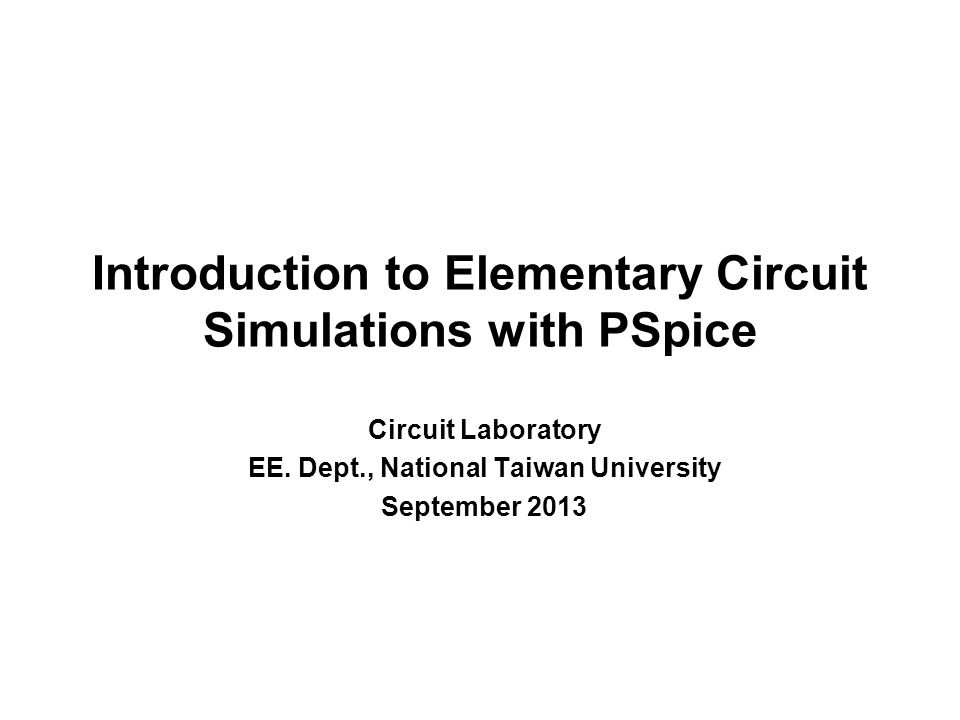 Introduction to Elementary Circuit Simulations with PSpice