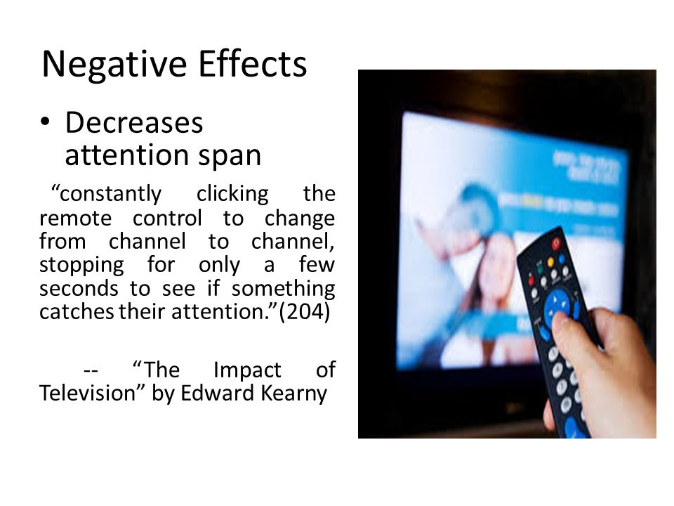 a look at the positive and negative effects of the television on the american lives The exposure of american children and adolescents to television continues to   there are negative health effects resulting from television exposure in areas such  as:  and were able to generalise that learning to a number of real life situations 9 in  the association between television viewing and food consumption can be .