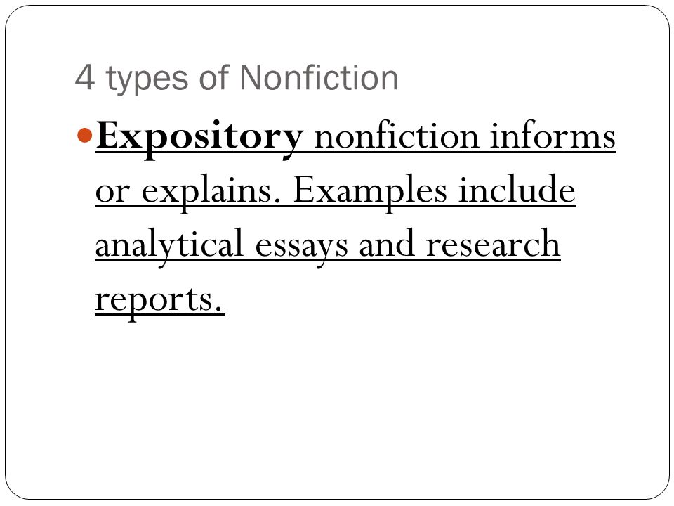 types of nonfiction essays 5 types of non-fiction writing when you're writing a non-fiction manuscript, how you structure your information is important to the reader there are a number of different writing types from which to choose so you can get your point across in the most effective way.