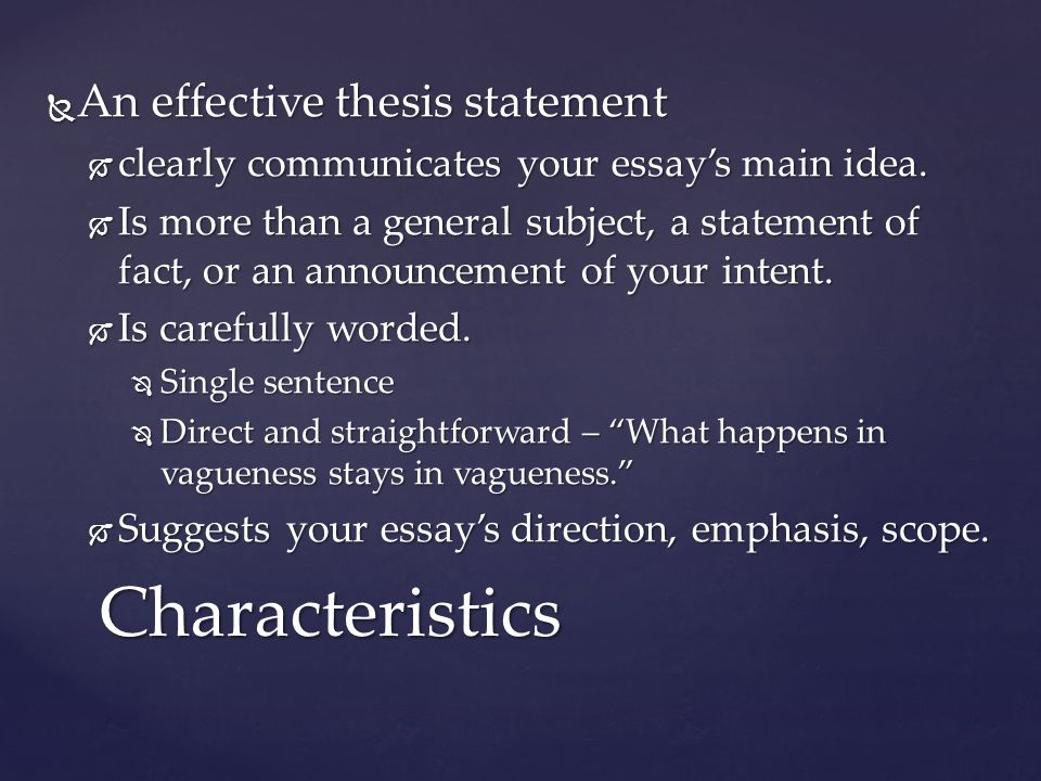 elements of an effective thesis statement How to write a strong thesis statement the kibin website offers several examples of good thesis statements what elements of the following statement, adapted from the site, make it effective china's one-child policy led to unintended and negative consequences.