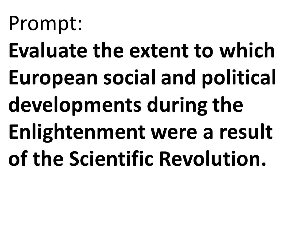 scientific revolution essay prompt Embedded within that question is the key to understanding the science of  happiness  and in doing so, not only create ripples of positivity, but a real  revolution.