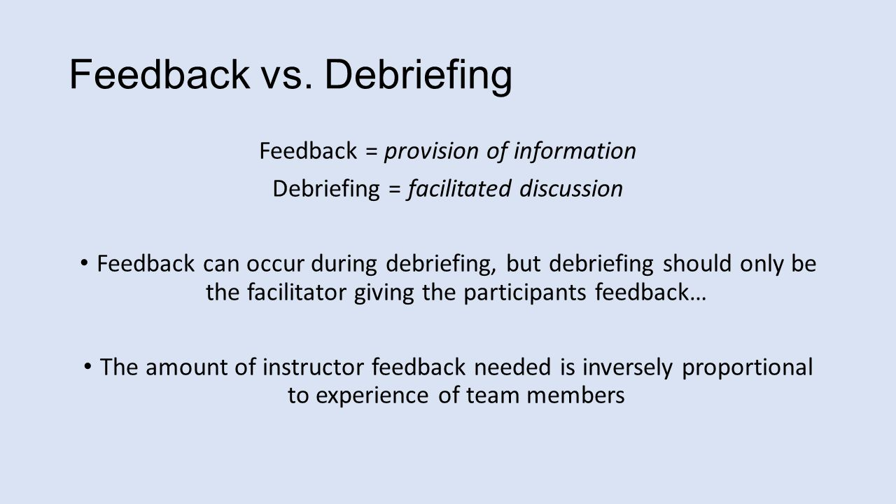 simulation debriefing Debriefing occurs after the simulation experience and is a time for reflection and an opportunity to build on prior learning (dreifuerst, 2012).