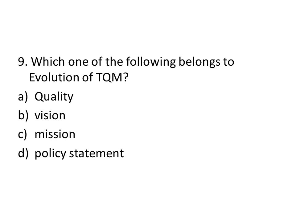 9. Which one of the following belongs to Evolution of TQM