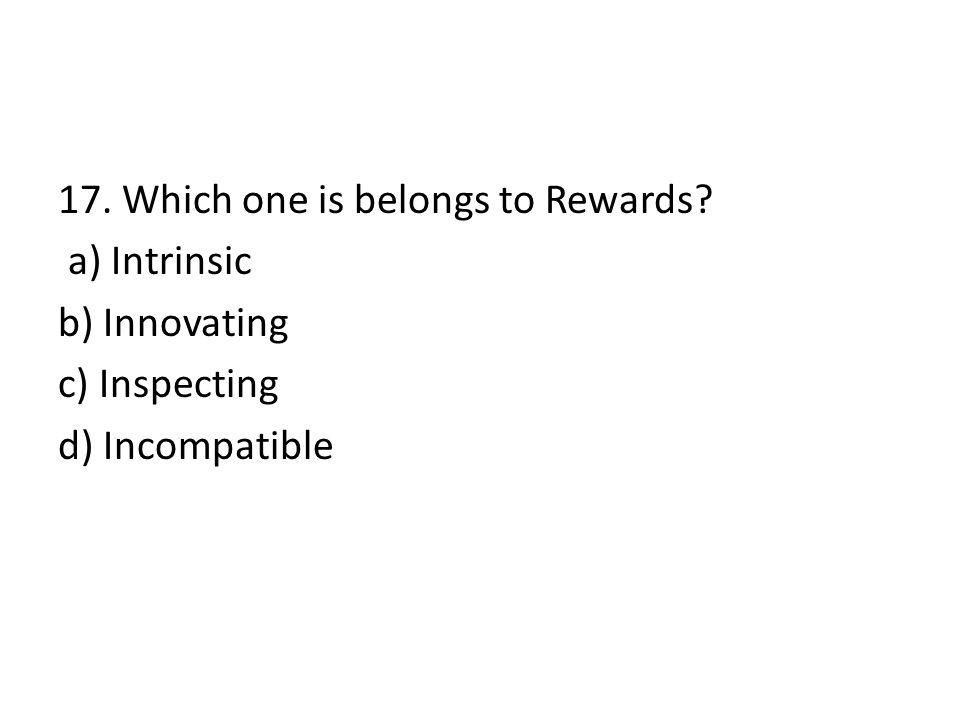 17. Which one is belongs to Rewards