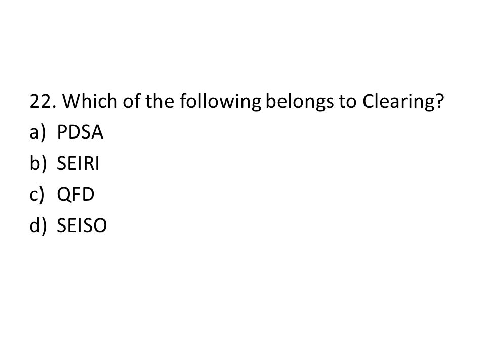 22. Which of the following belongs to Clearing
