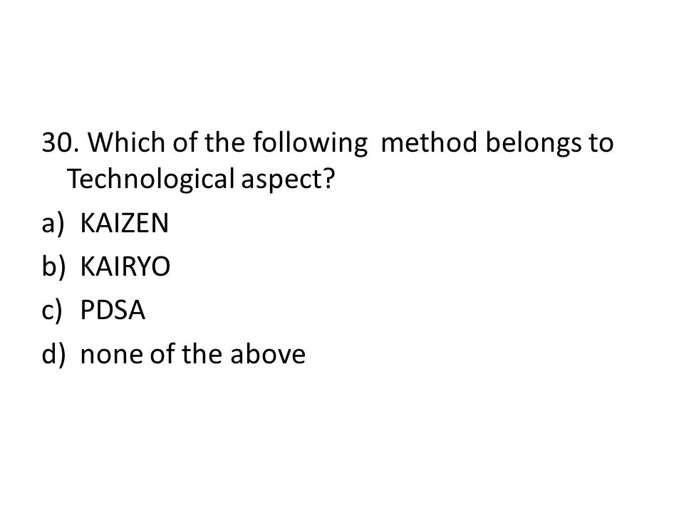 30. Which of the following method belongs to Technological aspect