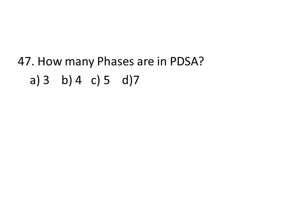 47. How many Phases are in PDSA