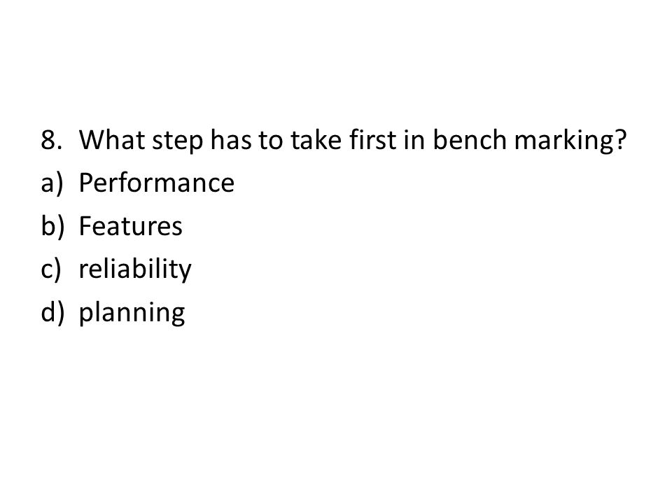 What step has to take first in bench marking