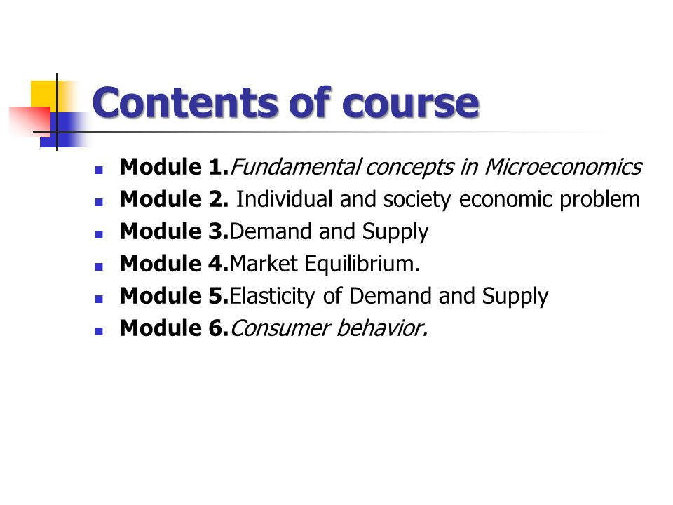 Contents of course Module 1 Fundamental concepts in Microeconomics