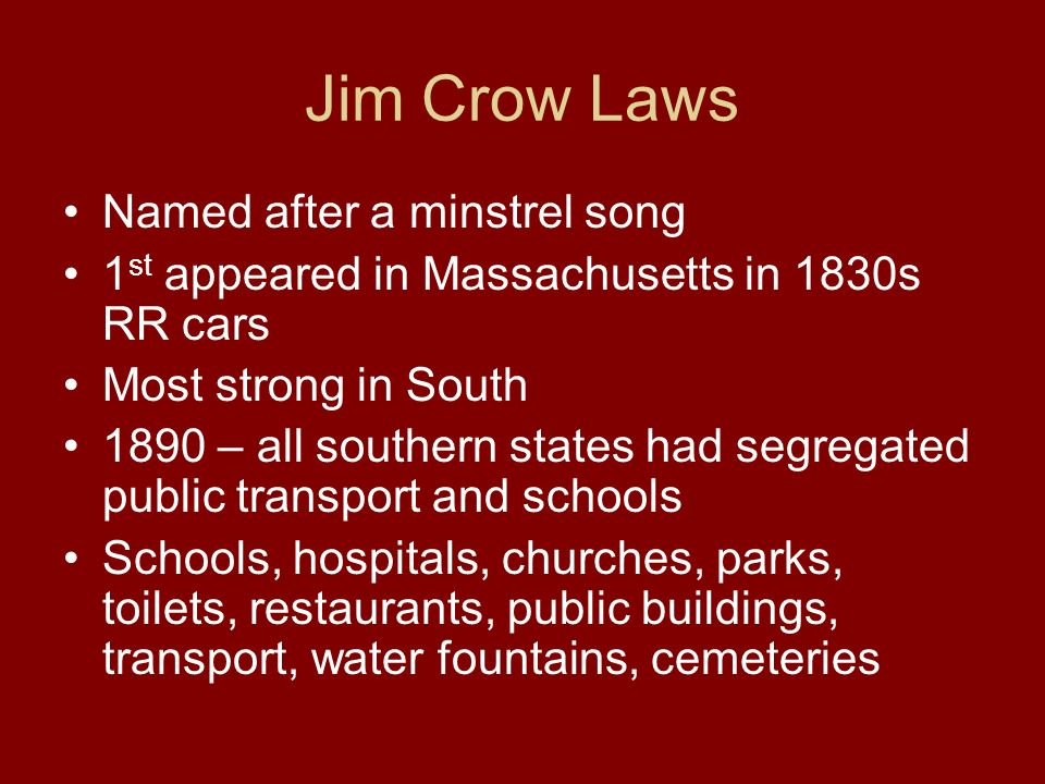 Jim Crow Laws Named after a minstrel song