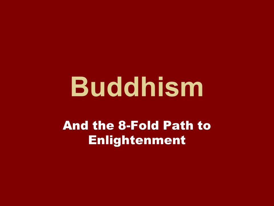And the 8-Fold Path to Enlightenment