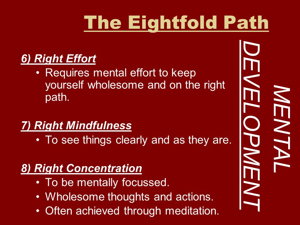 DEVELOPMENT MENTAL The Eightfold Path 6) Right Effort