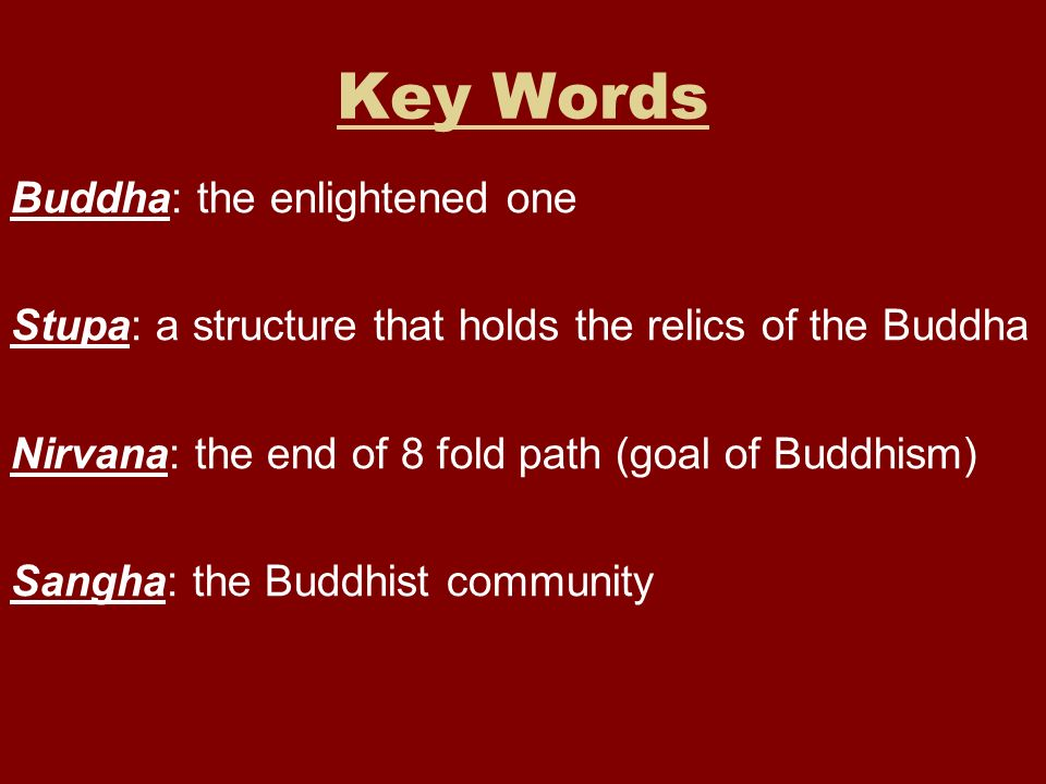 Key Words Buddha: the enlightened one