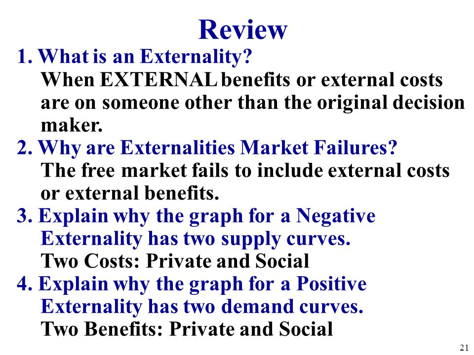 Review 1. What is an Externality