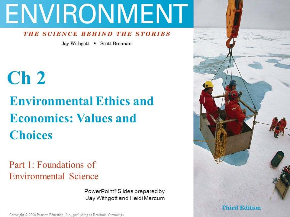 Ch 2 Environmental Ethics and Economics: Values and Choices