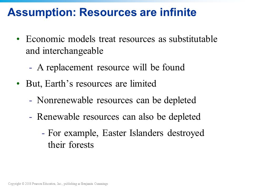 Assumption: Resources are infinite