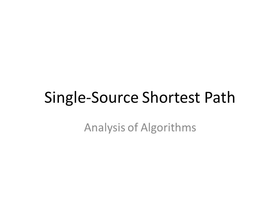 explain the single source shortest path finding routing algorithm Single-source shortest path dijkstra's algorithm - why it works as mentioned, dijkstra's algorithm calculates the shortest path google maps) - routing.