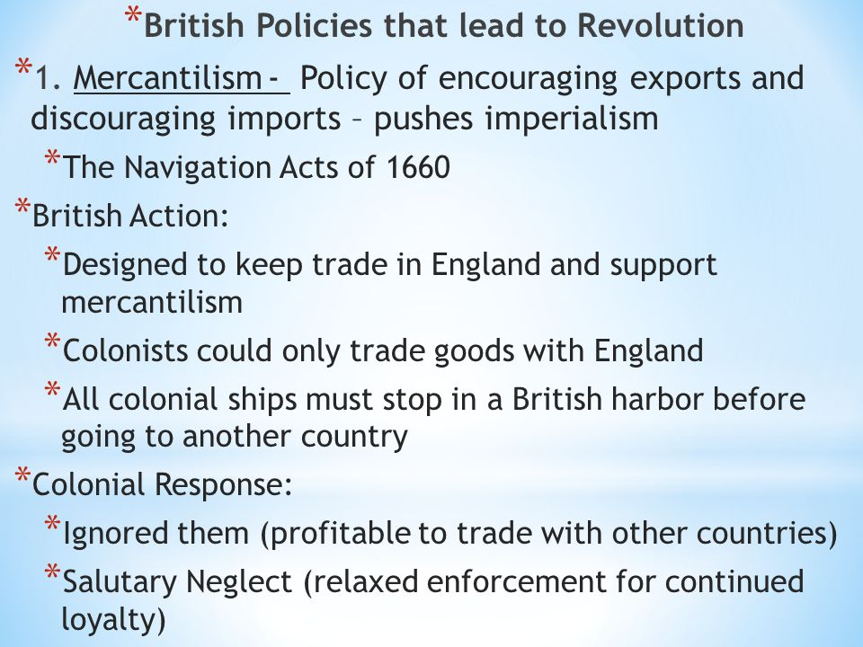 british policies lead to revolution Economic growth and the early industrial revolution in 1790 with a design that borrowed heavily from a british led to the opening of branch.