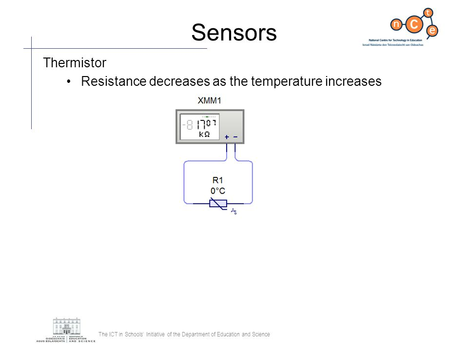 Sensors Thermistor Resistance decreases as the temperature increases