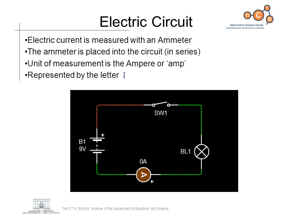 Electric Circuit Electric current is measured with an Ammeter