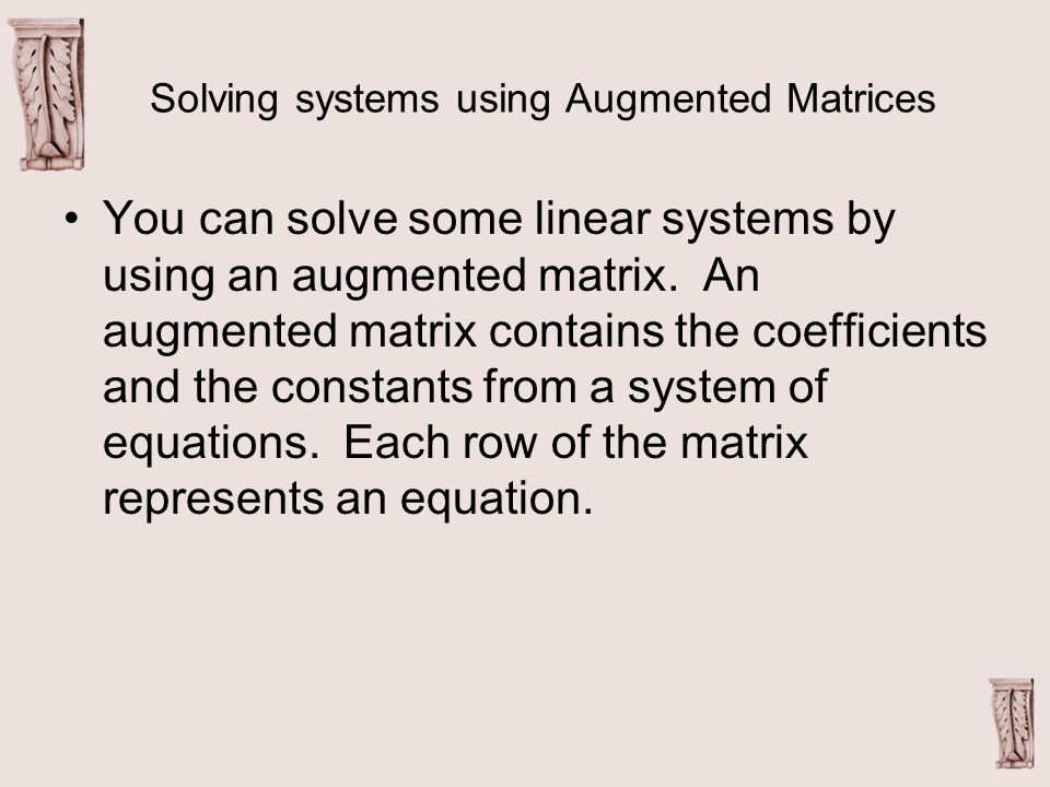 How To Solve Systems Of Equations With Augmented Matrices