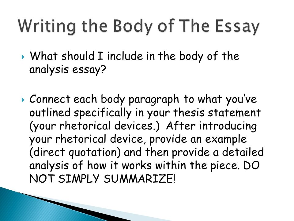 the body of essay How to write body paragraphs in essays of any kind, body paragraphs are essential these are where you provide your supporting arguments to your thesis.