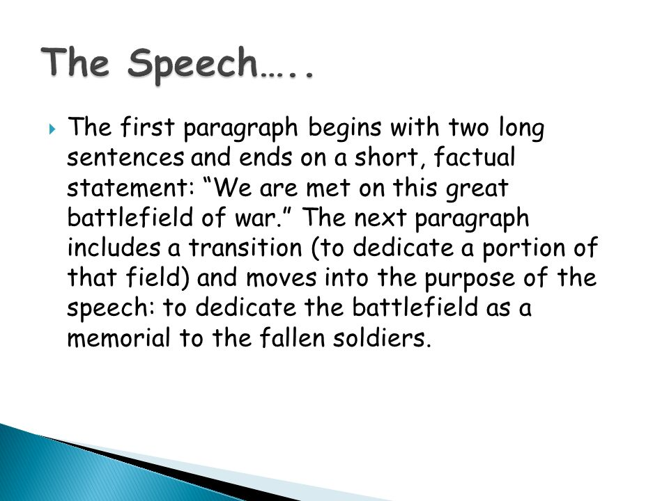rhetorical analysis gettysburg address Rhetorical analysis the gettysburg address was considered to be one of the most famous speeches in american history this speech was dedicated to all the soldiers killed at the battle of gettysburg during the civil war in 1863.