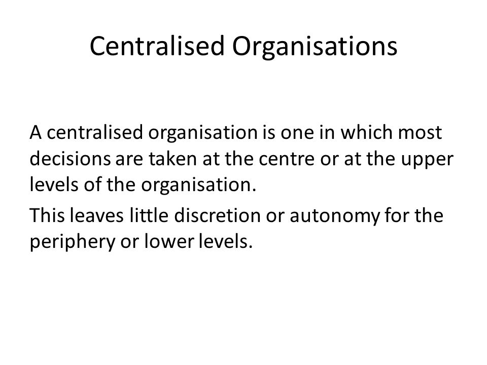 Centralised Organisations