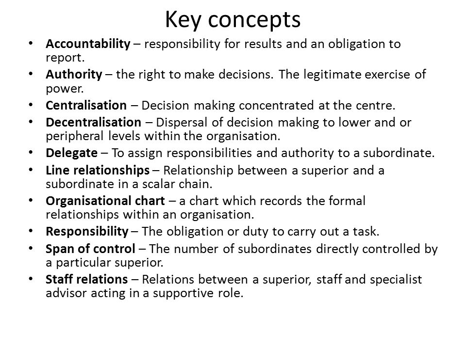 Key concepts Accountability – responsibility for results and an obligation to report.