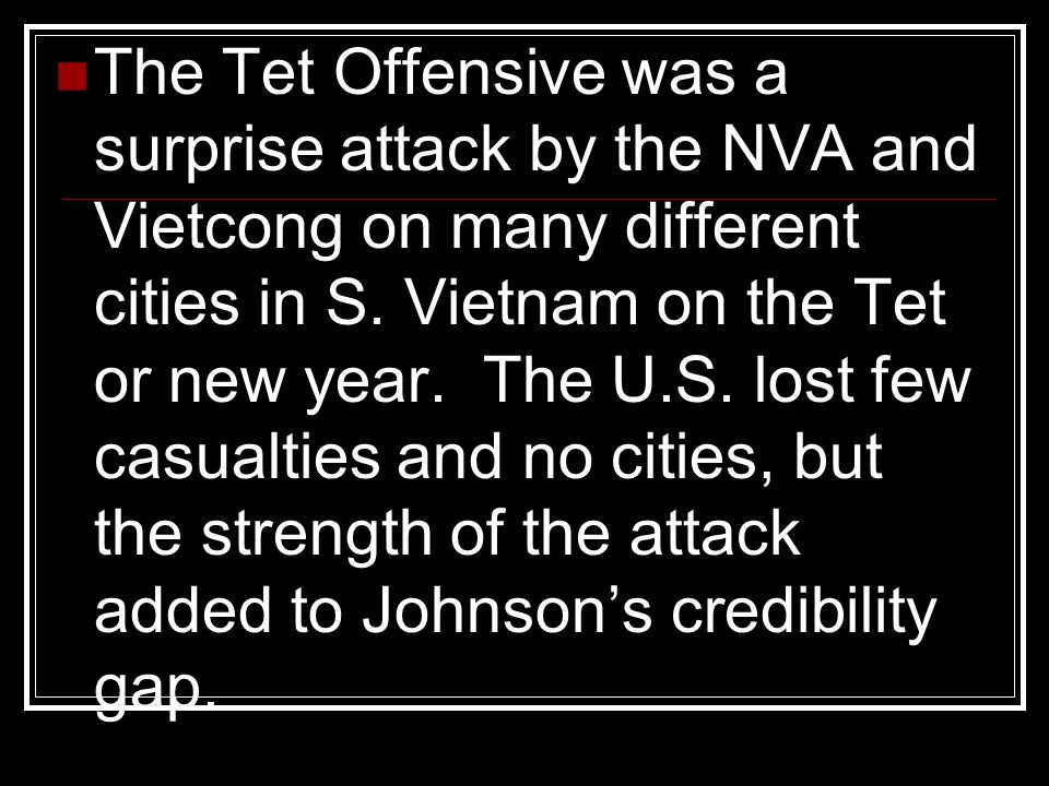 the tet offensive essay This was made worse by the tet offensive of 1968 where the vietcong attacked  the  after the tet offensive, he claimed the war was 'unwinnable' johnson.