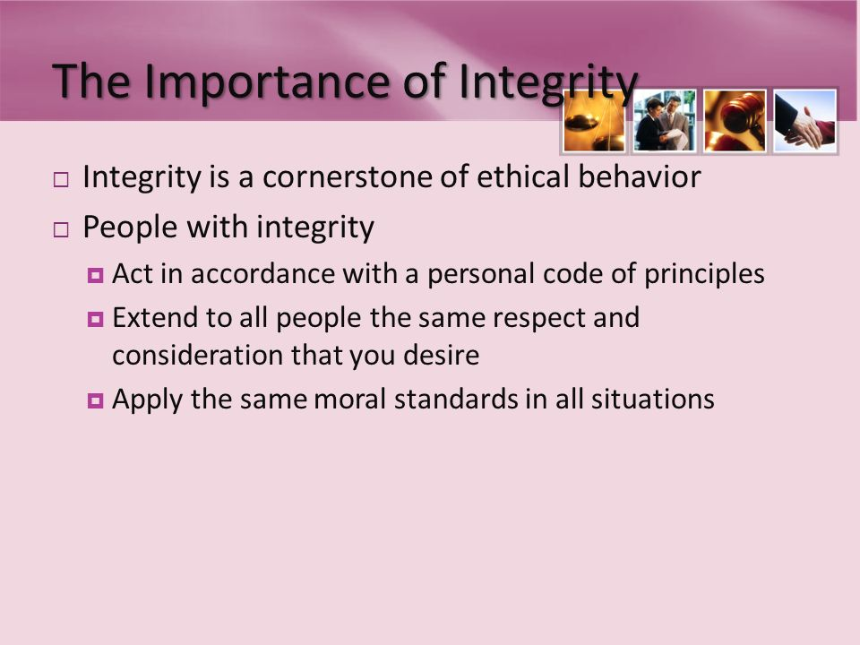 the importance of maintaining personal integrity Board's role in maintaining a culture of integrity i 47 personal trading the concept of integrity is of fundamental importance to the cpp investment.