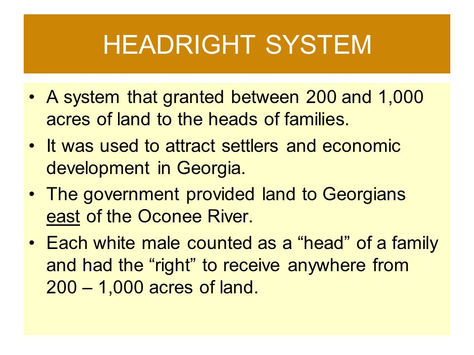 the headright system Read this american history essay and over 88,000 other research documents the headright system the main themes throughout the lecture and the reading for this week were the need for colonization in europe, the.