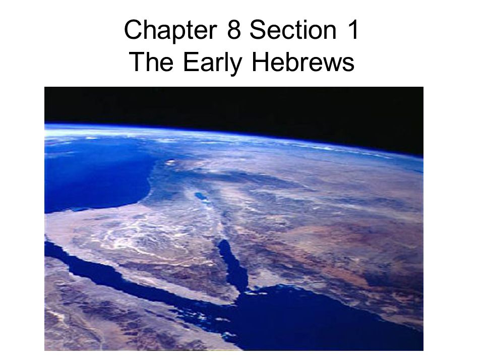 Chapter 8 Section 1 The Early Hebrews - ppt video online ...