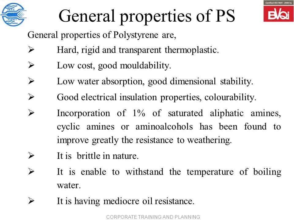 properties of polyethylene and polystyrene Polyethylene terephthalate is a strong, lightweight plastic resin and form of polyester that closely resembles glass in clarity and takes colorants well pet is commonly used in food packaging due to its strong barrier properties against water vapor, dilute acids, gases, oils and alcohols.