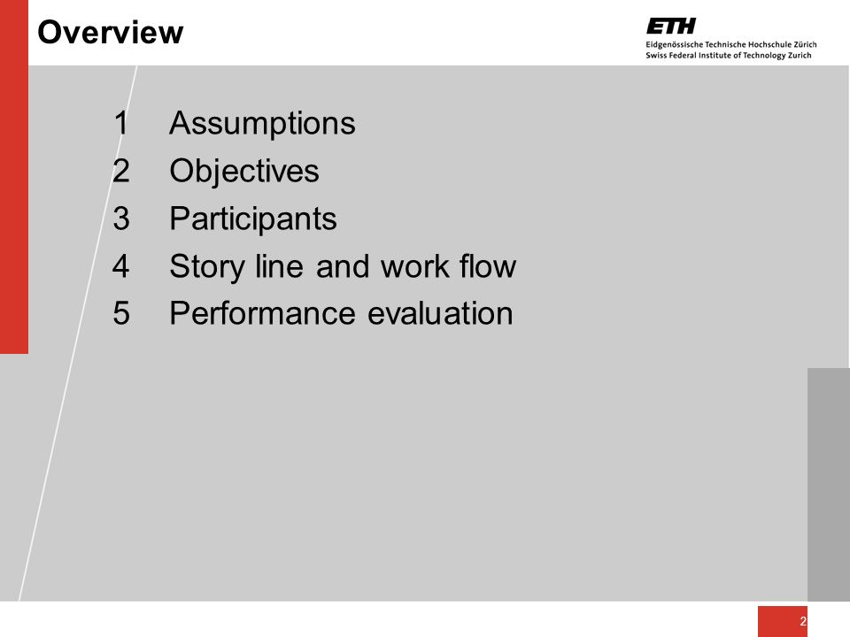 Overview 1 Assumptions. 2 Objectives. 3 Participants.