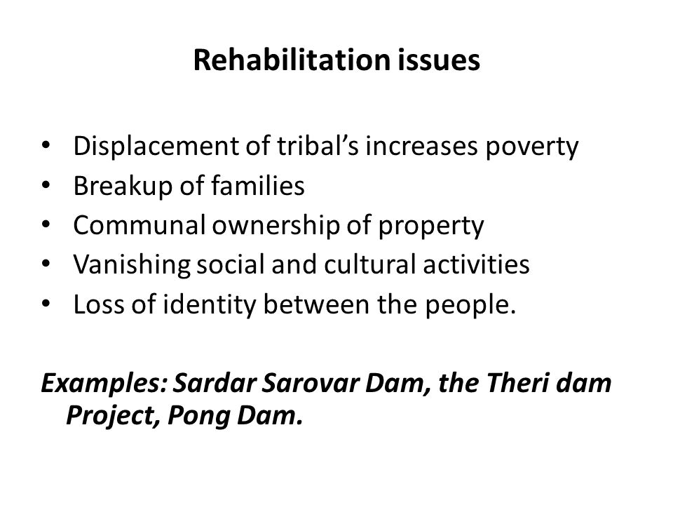 resettlement and rehabilitation In india only three states, maharashtra, madhya pradesh and punjab, have state ‐wide resettlement and rehabilitation (r&r) policies other states have issued.