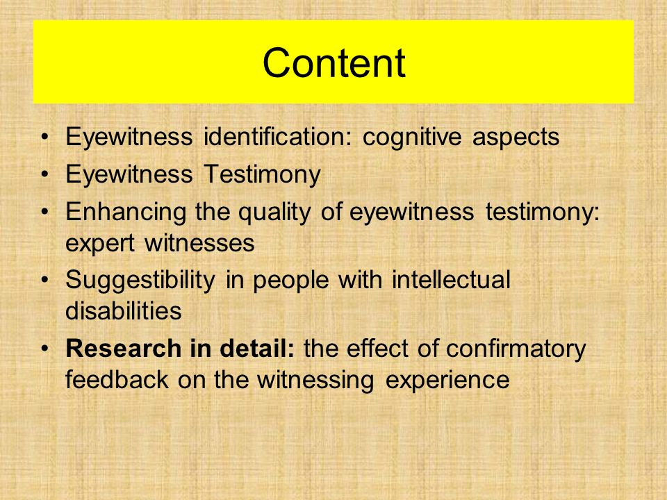 Describe and Evaluate Studies of Eyewitness Testimony (12)